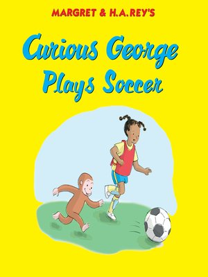 cover image of Curious George Plays Soccer