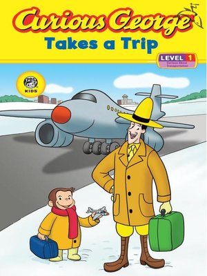 cover image of Curious George Takes a Trip (CGTV Read-aloud)