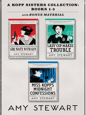 cover image of A Kopp Sisters Collection: Girl Waits with Gun ; Lady Cop Makes Trouble ; Miss Kopp's Midnight Confessions