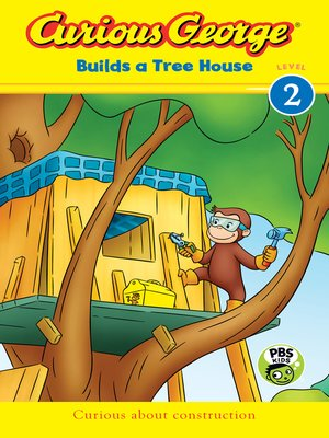cover image of Curious George Builds a Tree House (CGTV Reader)