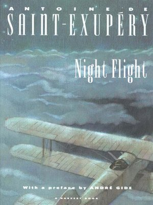 a report on night flight the second novel by antoine saint exupery Sculpture of antoine de saint-exupéry and the little prince in lyon  saint- exupéry disappeared on the night of july 31, 1944 while flying on a mission  in  1921, he began his military service in the 2nd regiment of chasseurs,  in 1928,  he published his first book, courrier sud (southern mail), and flew.