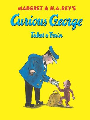 cover image of Curious George Takes a Train