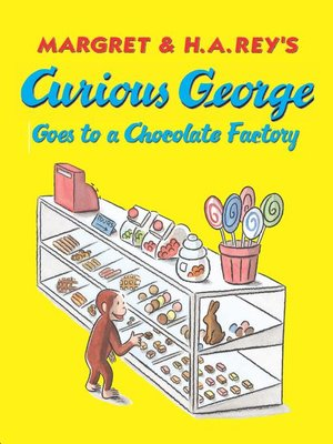 cover image of Curious George Goes to a Chocolate Factory