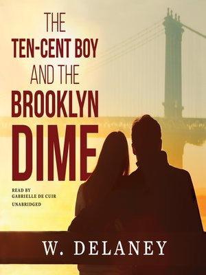 cover image of The Ten-Cent Boy and the Brooklyn Dime
