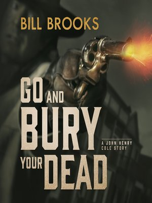 cover image of Go and Bury Your Dead