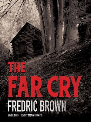Fredric brown overdrive rakuten overdrive ebooks audiobooks cover image of the far cry fandeluxe Gallery