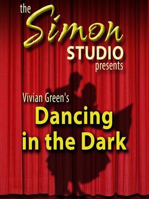 cover image of Simon Studio Presents: Dancing in the Dark