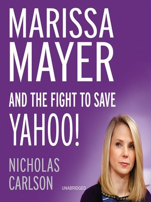 cover image of Marissa Mayer and the Fight to Save Yahoo!