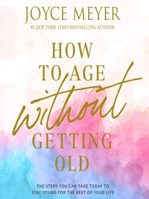 cover image of How to Age Without Getting Old