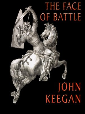 The Face Of Battle By John Keegan Overdrive Rakuten Overdrive