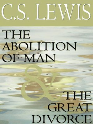 cover image of The Abolition of Man & The Great Divorce