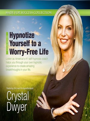 cover image of Hypnotize Yourself to a Worry-Free Life