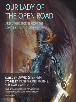 cover image of Our Lady of the Open Road, and Other Stories from the Long List Anthology, Volume 2