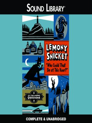 Lemony Snicket Who Could That Be At This Hour Series