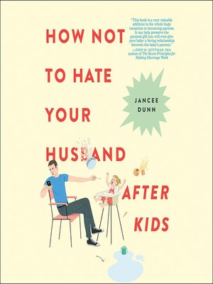 cover image of How Not to Hate Your Husband After Kids
