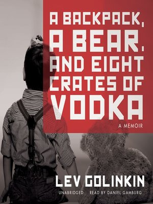 cover image of A Backpack, a Bear, and Eight Crates of Vodka