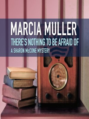 cover image of There's Nothing to Be Afraid of