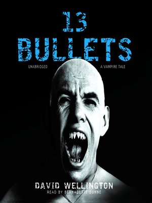cover image of 13 Bullets: A Vampire Tale