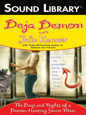 cover image of Deja Demon: The Days and Nights of a Demon-hunting Soccer Mom