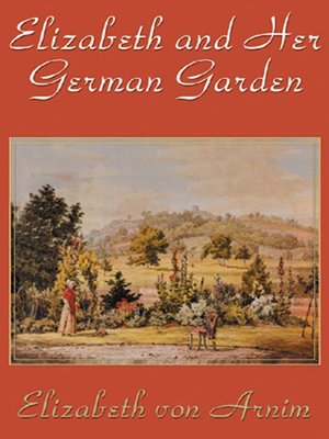 cover image of Elizabeth and Her German Garden