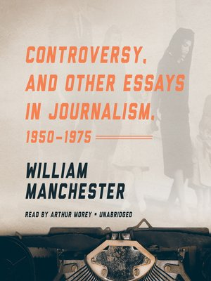 cover image of Controversy, and Other Essays in Journalism, 1950-1975
