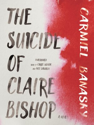 cover image of The Suicide of Claire Bishop