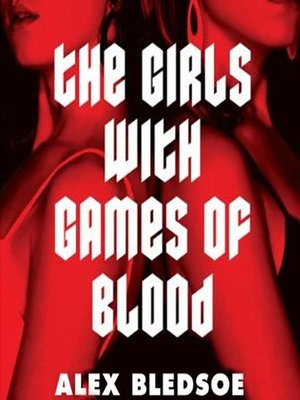 cover image of The Girls with Games of Blood