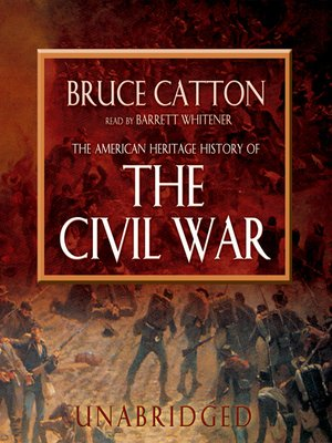 Bruce catton overdrive rakuten overdrive ebooks audiobooks and cover image of the american heritage history of the civil war fandeluxe Choice Image