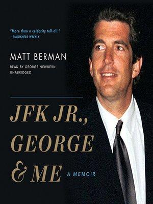 cover image of JFK Jr., George & Me