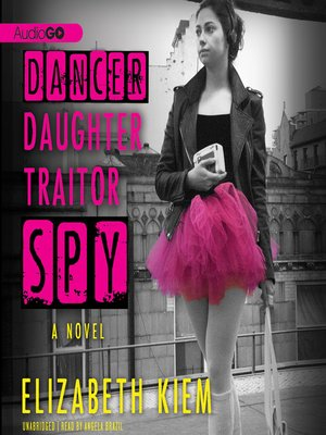 cover image of Dancer, Daughter, Traitor, Spy