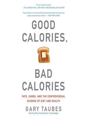 Good Calories, Bad Calories by Gary Taubes · OverDrive: eBooks ...