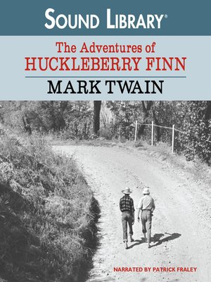 The Adventures of Huckleberry Finn by Mark Twain · OverDrive