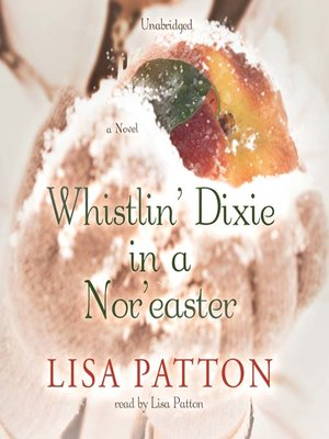 cover image of Whistlin' Dixie in a Nor'easter