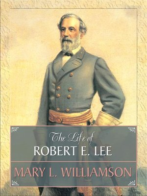 cover image of The Life of Robert E. Lee