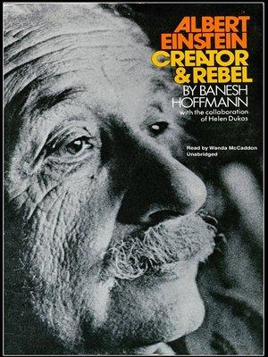 cover image of Albert Einstein, Creator & Rebel