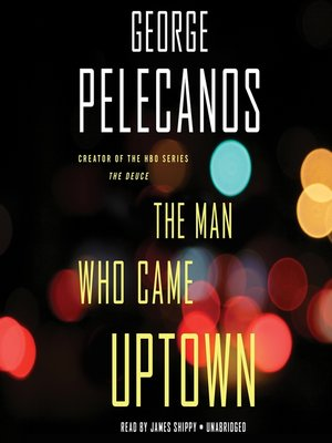 cover image of The Man Who Came Uptown