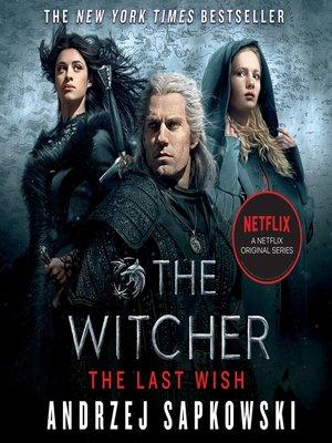 The Last Wish by Andrzej Sapkowski · OverDrive (Rakuten OverDrive): eBooks, audiobooks and ...