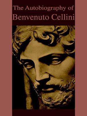 cover image of The Autobiography of Benvenuto Cellini
