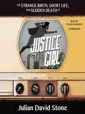 cover image of The Strange Birth, Short Life, and Sudden Death of Justice Girl