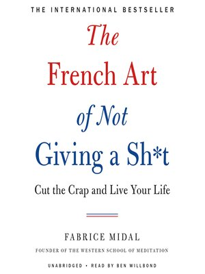 cover image of The French Art of Not Giving a Sh*t