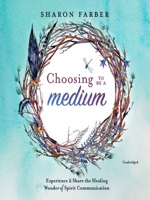 cover image of Choosing to Be a Medium