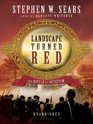 Landscape turned red by stephen w sears overdrive rakuten landscape turned red the battle of antietam fandeluxe Choice Image