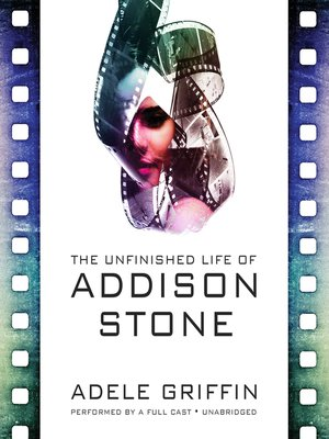 The Unfinished Life Of Addison Stone By Adele Griffin Overdrive