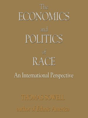 cover image of The Economics and Politics of Race