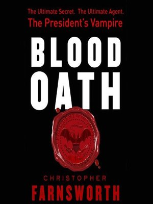cover image of Blood Oath: The President's Vampire