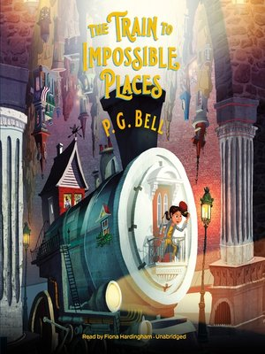 cover image of The Train to Impossible Places