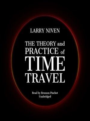 cover image of The Theory and Practice of Time Travel