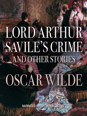 cover image of Lord Arthur Savile's Crime, and Other Stories