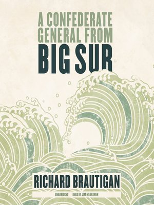 cover image of A Confederate General from Big Sur