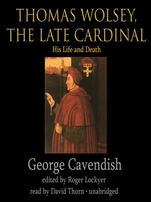 cover image of Thomas Wolsey, the Late Cardinal